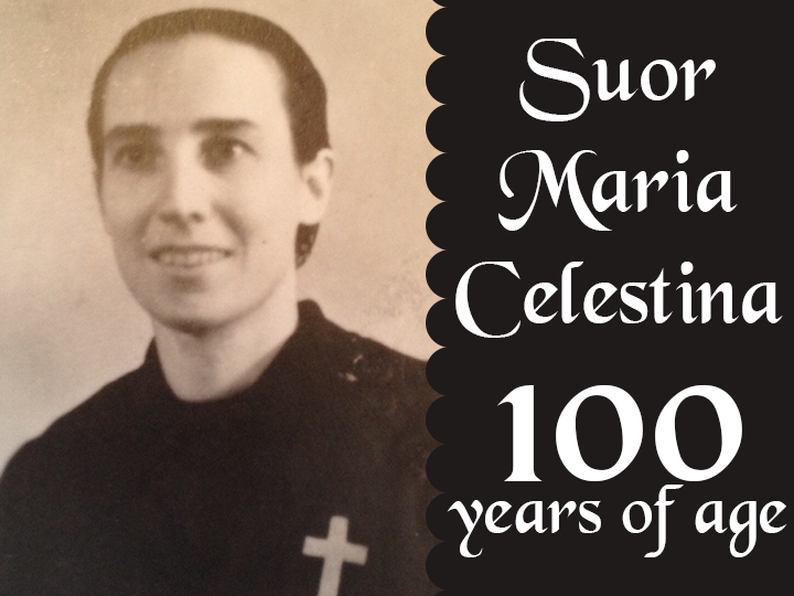 Suor Maria Celestina – 100 years of age!